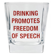 Drinking Promotes Freedom of Speech Rocks Glass