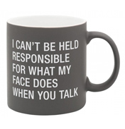 I Can't Be Held Responsible Mug