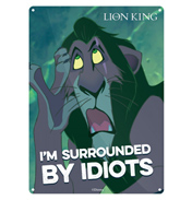 "Lion King Scar ""I'm Surrounded By Idiots"" Tin Wall Sign"